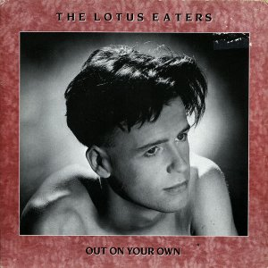 THE LOTUS EATERS / Out On Your Own [7INCH]