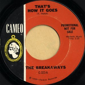 THE BREAKAWAYS / That's How It Goes [7INCH]
