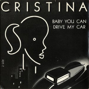 CRISTINA / Baby You Can Drive My Car [7INCH]