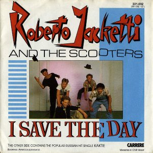 ROBERTO JACKETTI AND THE SCOOTERS / I Save The Day [7INCH]