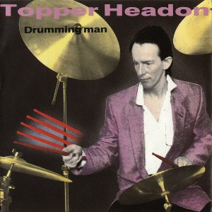 TOPPER HEADON / Drumming Man [7INCH]