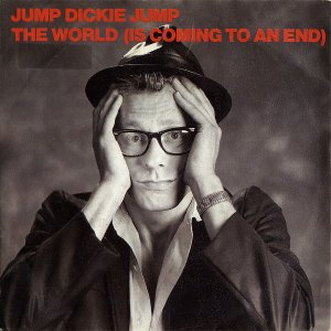 JUMP DICKIE JUMP / The World (Is Coming To An End) [7INCH]