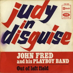 JOHN FRED AND HIS PLAYBOY BAND / Judy In Disguise [7INCH]