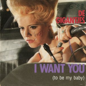 DE GIGANTJES / I Want You (To Be My Baby) [7INCH]