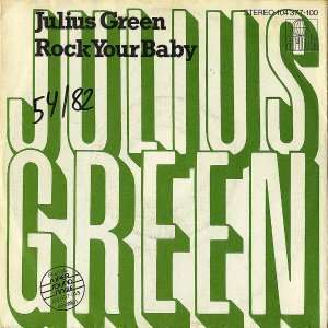 JULIUS GREEN / Rock Your Baby [7INCH]