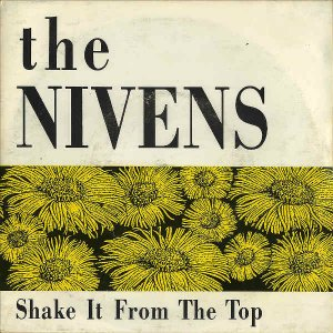 THE NIVENS / Shake It From The Top [7INCH]