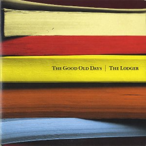 THE LODGER / The Good Old Days [7INCH]