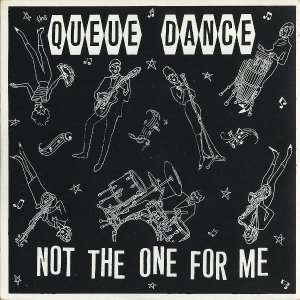 QUEUE DANCE / Not The One For Me [7INCH]