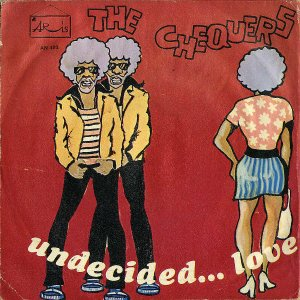 THE CHEQUERS / Undecided...Love [7INCH]