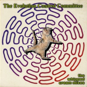 THE EVOLUTION CONTROL COMMITTEE / The Whipped Cream Mixes [7INCH]