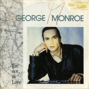 GEORGE MONROE / I'm Not In Love [7INCH]
