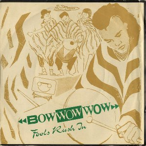 BOW WOW WOW / Fools Rush In [7INCH]