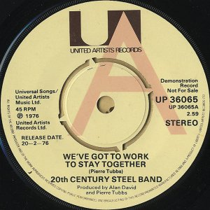 20TH CENTURY STEEL BAND / We've Got To Work To Stay Together [7INCH]