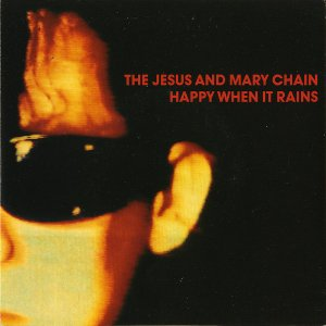 THE JESUS AND MARY CHAIN / Happy When It Rains [7INCH]