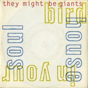 THEY MIGHT BE GIANTS / Bird House In Your Soul [7INCH]