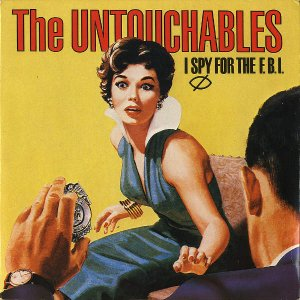 THE UNTOUCHABLES / I Spy For The F.B.I. [7INCH]