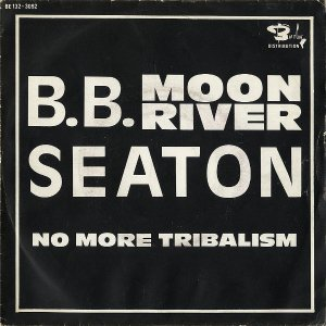 B B SEATON / Moon River [7INCH]