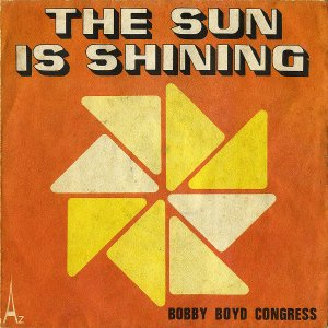 BOBBY BOYD CONGRESS / The Sun Is Shining [7INCH]