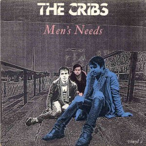 THE CRIBS / Men's Needs [7INCH]