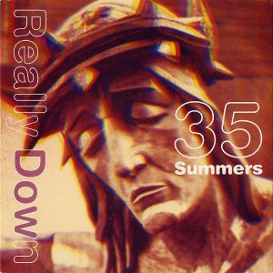 35 SUMMERS / Really Down [7INCH]