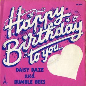 DAISY DAZE AND BUMBLE BEES / Happy Birthday To You [7INCH]