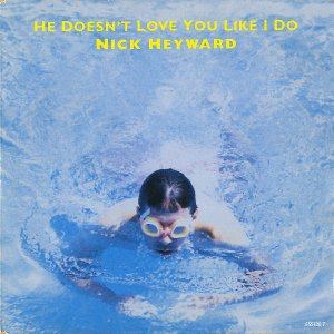 NICK HEYWARD / He Doesn't Love You Like I Do [7INCH]