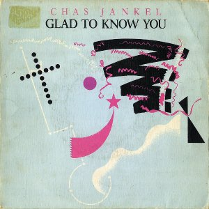 CHAS JANKEL / Glad To Know You [7INCH]