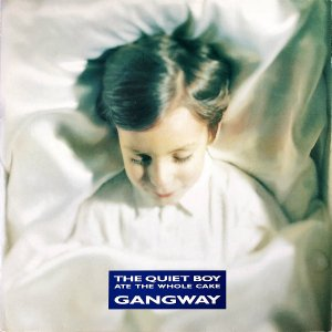 GANGWAY / The Quiet Boy Ate The Whole Cake [LP]