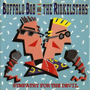 BUFFALO BOB AND THE RINKELSTARS / Sympathy For The Devil [7INCH]
