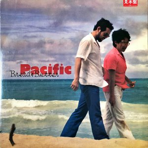 BREAD & BUTTER ブレッド&バター / Pacific パシフィック [LP]