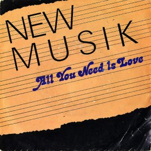 NEW MUSIK / All We Need Is Love [7INCH]
