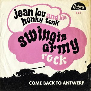 JEAN LOU AND HIS HONKY TONK / Swingin Army Rock [7INCH]