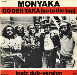 MONYAKA / Go Deh Yaka (Go To The Top) [7INCH]