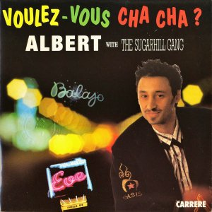 ALBERT WITH THE SUGARHILL GANG / Voulez-Vous Cha Cha? [7INCH]
