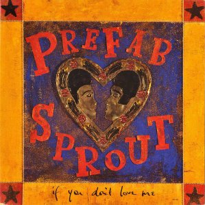 PREFAB SPROUT / If You Don't Love Me [7INCH]