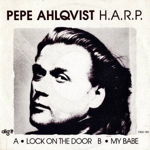 PEPE AHLQVIST & H.A.R.P. / Lock On The Door [7INCH]
