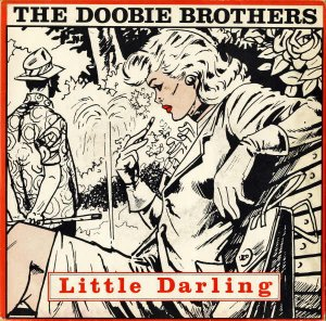 THE DOOBIE BROTHERS / Little Darling (I Need You) [7INCH]