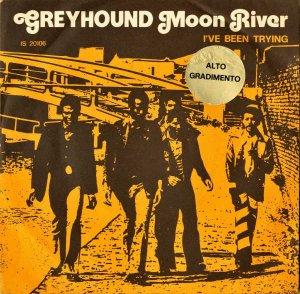 GREYHOUND / Moon River [7INCH]