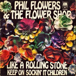 PHIL FLOWERS AND THE FLOWER SHOP / Like A Rolling Stone [7INCH]