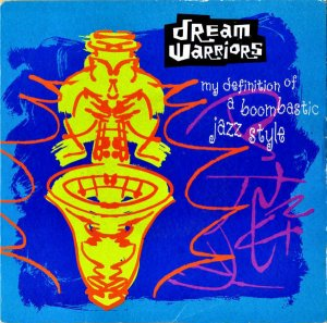 DREAM WARRIORS / My Definition Of A Boombastic Jazz Style [7INCH]