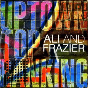 ALI AND FRAZIER / Uptown Top Ranking [7INCH]