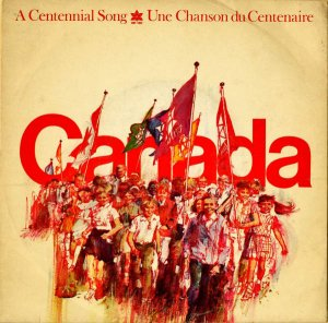 UNE CHANSON DU CENTENAIRE (THE YOUNG CANADA SINGERS) / A Centennial Song [7INCH]