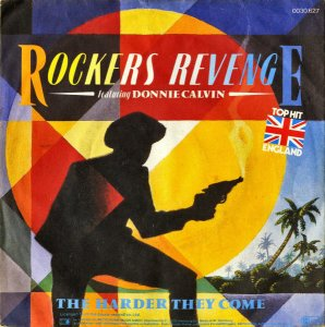 ROCKERS REVENGE FEATURING DONNIE CALVIN / The Harder They Come [7INCH]