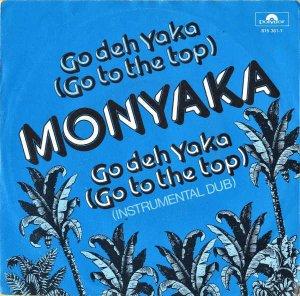 MONYAKA / Go Deh Yaka (Go To The Top) [7INCH]