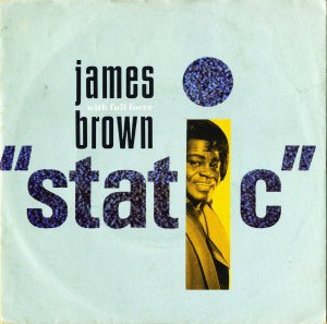 JAMES BROWN WITH FULL FORCE / Static [7INCH]