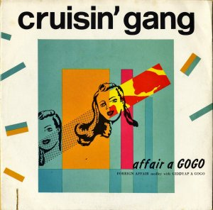 CRUISIN' GANG / Affair A Gogo [7INCH]