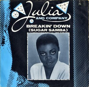 JULIA AND COMPANY / Breakin' Down (Sugar Samba) [7INCH]