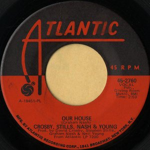 CROSBY, STILLS, NASH & YOUNG / Our House [7INCH]
