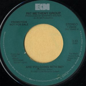 PAT METHENY GROUP / Are You Going With Me? [7INCH]