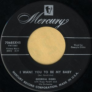 GEORGIA GIBBS / I Want You To Be My Baby [7INCH]